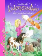 Brandt, Ina: Eulenzauber  Mein magisches Malbuch